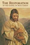 The Restoration Of The Gospel Of Jesus Christ