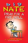 Big Nate Pray For A Fire Drill