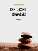 Che casino, Kowalski