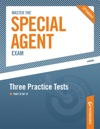 Master The Special Agent Exam Three Practice Tests