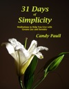 31 Days Of Simplicity Meditations To Help You Live With Greater Joy And Serenity