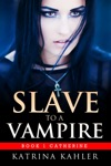 Slave To A Vampire Book 1 Catherine