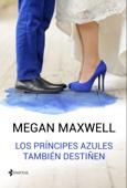 Megan Maxwell - Los príncipes azules también destiñen portada