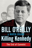 Killing Kennedy - Bill O'Reilly & Martin Dugard Cover Art