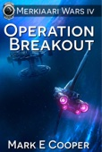 Operation Breakout: Merkiaari Wars 4 - Mark E. Cooper Cover Art