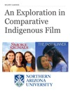 An Exploration In Comparative Indigenous Film