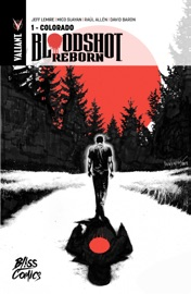 BLOODSHOT REBORN - TOME 1 - COLORADO