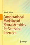 Computational Modeling Of Neural Activities For Statistical Inference