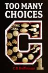Too Many Choices 1