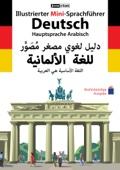 JOURIST Illustrierter Mini-Sprachführer Deutsch. Hauptsprache Arabisch