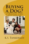 Buying A Dog A Realistic Look At Bringing A Dog Into Your Life