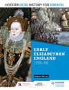 Hodder GCSE History For Edexcel Early Elizabethan England 1558-88