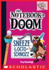 Sneeze Of The Octo-Schnozz A Branches Book The Notebook Of Doom 11