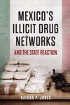 Mexicos Illicit Drug Networks And The State Reaction