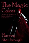 The Magic Cakes The Story Of Little Red Cap Retold With A Twist In Blank Verse