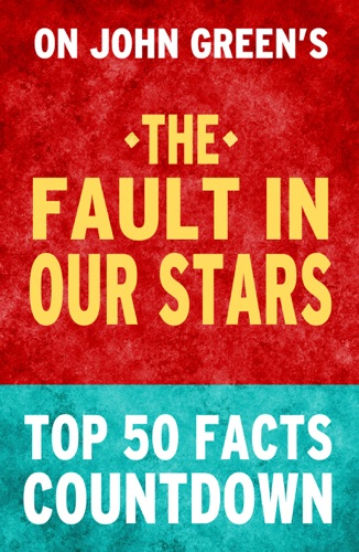 The Fault in Our Stars by John Green Top 50 Facts Countdown