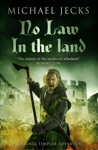No Law In The Land Knights Templar Mysteries 27