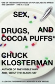 Sex, Drugs, and Cocoa Puffs - Chuck Klosterman Cover Art
