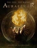 Das Erbe der Macht - Band 1: Aurafeuer