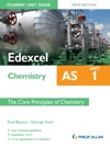 Edexcel AS Chemistry Student Unit Guide New Edition Unit 1 The Core Principles Of Chemistry