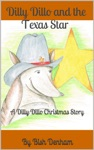 Dilly Dillo And The Texas Star A Dilly Dillo Christmas Story
