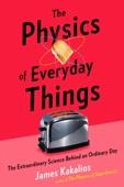 The Physics of Everyday Things - James Kakalios Cover Art