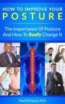 How To Improve Your Posture The Importance Of Posture And How To Really Change It