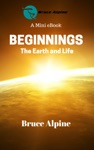 Beginnings The Earth And Life