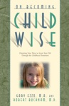 On Becoming Childwise Parenting Your Child From 3-7 Years
