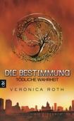 Veronica Roth - Die Bestimmung - Tödliche Wahrheit Grafik