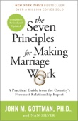 The Seven Principles for Making Marriage Work - John Gottman Ph.D. & Nan Silver Cover Art