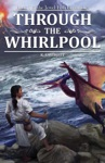 Through The Whirlpool Book I In The Jewel Fish Chronicles