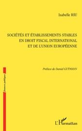 SOCIéTé ET éTABLISSEMENTS STABLES EN DROIT FISCAL INTERNATIONAL ET DE L'UNION EUROPéENNE