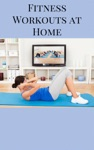 Fitness Workouts At Home - Forget About Going To The GYM With These Amazing Workouts