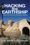 Hacking The Earthship In Search Of An Earth-Shelter That Works For EveryBody