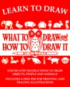 Learn To Draw What To Draw And How To Draw It