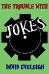 The Trouble With Jokes Flash Fiction