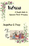 Ikebana A Simple Guide To Japanese Flower Arranging