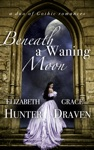 Beneath A Waning Moon A Duo Of Gothic Romances