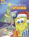 The Sponge Who Saved Christmas SpongeBob SquarePants