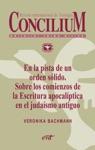 En La Pista De Un Orden Slido Sobre Los Comienzos De La Escritura Apocalptica En El Judasmo Antiguo Concilium 356 2014