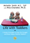 Life With Toddlers 3 Simple Strategies To Ease The Struggle And Raise Happy Healthy Toddlers