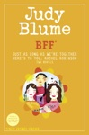 BFF Two Novels By Judy Blume--Just As Long As Were TogetherHeres To You Rachel Robinson Best Friends Forever