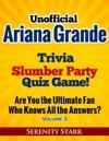 Unofficial Ariana Grande Trivia Slumber Party Quiz Game Volume 3