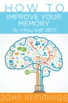 How To Improve Your Memory In A Few Easy Steps