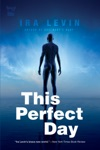 This Perfect Day A Novel