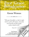 Free Grace Broadcaster - Issue 199 - Good Works