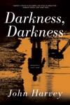 Darkness Darkness A Novel
