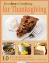 Southern Cooking For Thanksgiving 10 Thanksgiving Sides Thanksgiving Desserts  More