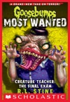 Goosebumps Most Wanted 6 Creature Teacher The Final Exam
